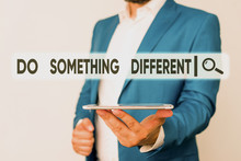 Text Sign Showing Do Something Different. Business Photo Showcasing Be Unique Think Outside Of The Box Have Some Fun Man In The Blue Suite And White Shirt Holds Mobile Phone In The Hand