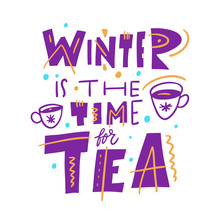 Winter Is The Teime For Tea. H...