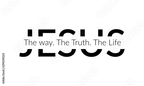Christian faith, Jesus, the way, the truth, the life, typography for print or us Wallpaper Mural