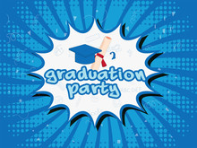 Pop Art Style Graduation Party Poster Or Template Design With Illustration Of Mortarboard And Diploma.