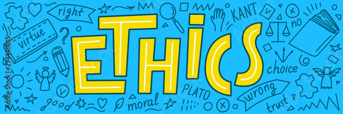 Ethics. Moral education hand drawn doodles and lettering. Vector illustration.