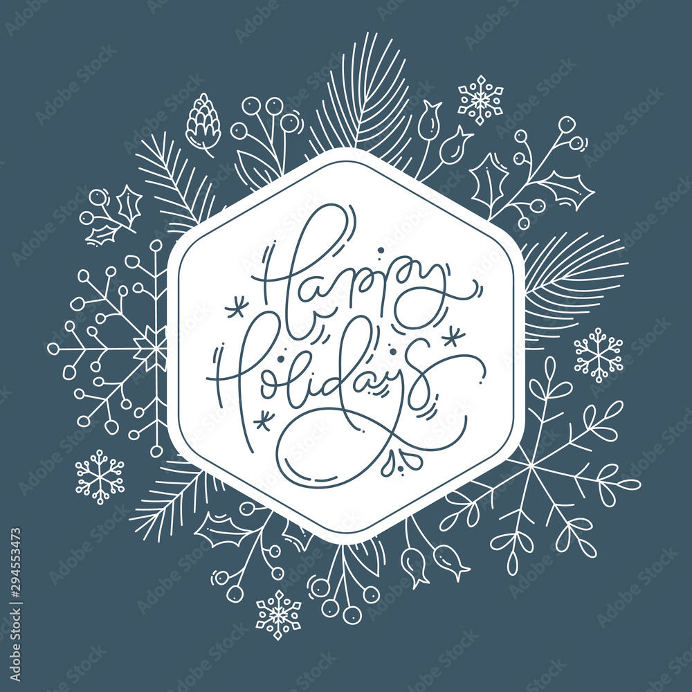 Fototapety, obrazy: Happy Holidays calligraphic lettering hand written vector text. Christmas greeting card design with floral plants xmas elements. Modern winter postcard, brochure art design
