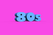 canvas print picture - 80s written in 3d, pink background