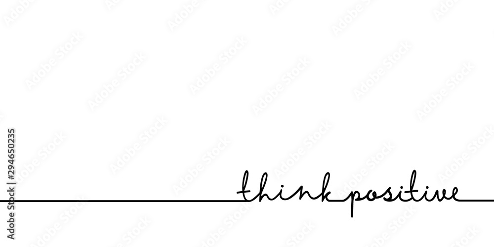 Fototapeta Think positive - continuous one black line with word. Minimalistic drawing of phrase illustration
