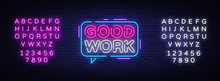 Good Work Neon Text Vector. Great Job Neon Sign, Design Template, Modern Trend Design, Night Signboard, Night Bright Advertising, Light Banner, Light Art. Vector Illustration. Editing Text Neon Sign