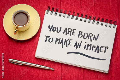 Obraz You are born to make an impact - fototapety do salonu