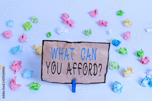 Photo Text sign showing What Can You Afford Question