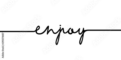 Obraz Enjoy - continuous one black line with word. Minimalistic drawing of phrase illustration - fototapety do salonu