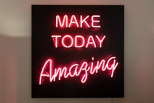 "Real Neon Sign With Quote ""MAKE TODAY Amazing"""