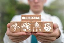 Delegating Leadership Business Organization Concept. Leader Arranging Wooden Blocks With Delegate Concept.