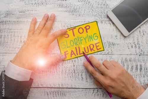 Writing note showing Stop Glorifying Failure Fototapeta