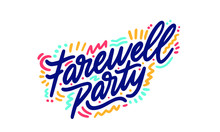 Farewell Party Lettering. Hand...