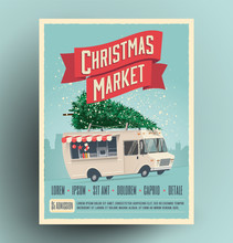 Christmas Market Fair Announcement Poster Or Flyer Design With Cartoon Food Truck With Christmas Tree On The Roof. Christmas Market Card. Vector Illustration