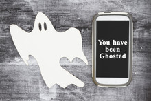 You Have Been Ghosted Message With A White Ghost And Cell Phone