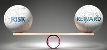 Risk And Reward In Balance - P...