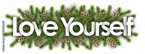 Fotografía love yourself in christmas background - pine branchs
