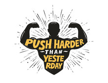 Push Harder Than Yesterday. Sp...