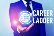Word Writing Text Career Ladder. Business Photo Showcasing Job Promotion Professional Progress Upward Mobility Achiever