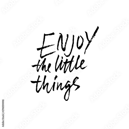 Poster Positive Typography Enjoy the little things. Inspirational and motivational quote. Dry brush lettering. Handwritten modern typography. Vector illustration.