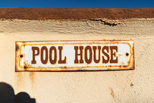 Old Rusty Pool House Sign On S...
