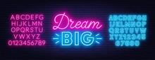 Neon Lettering Dream Big. Neon...