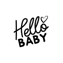 Hello Baby - Greeting Handwritten Text, And Hand Drawn Heart. Good For Greeting Card And  T-shirt Print, Flyer, Poster Design, Mug.