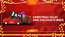 Christmas Sales And Discount Week, Red Horizontal Discount Banner With Button, Frame Garland And Red Vintage Car Carrying Christmas Tree