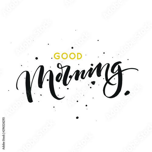 Canvas Prints Positive Typography Good morning card. Modern brush calligraphy. Ink illustration. Isolated on white background.