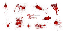 Set Of Various Blood Or Paint Splatters Isolated On White Background. Happy Halloween Decoration,horrible Blood Drops, Creepy Splash, Spot.Vector Illustration