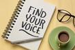 Leinwandbild Motiv Find your voice inspirational handwriting
