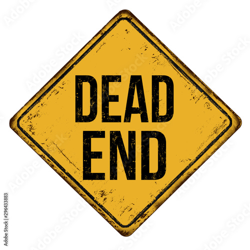 Dead end vintage rusty metal sign