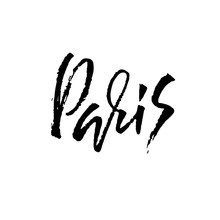 Handwritten Lettering Poster For Your Design. Creative Typography. Hand Drawn Inscription. Paris. Vector Illustration.