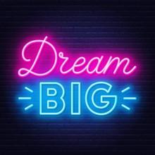 Neon Lettering Dream Big On Dark Background .