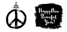 Happy New Year Peace Sign Christmas Decoration. Grunge Graffiti Doodlie Sketch Symbol, Brush Stroke Ink Watercolor Monochrome Print Posters. Hand Drawn Vector Illustration.