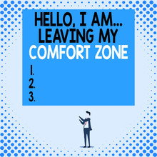 Handwriting Text Hello I Am Leaving My Comfort Zone. Conceptual Photo Making Big Changes Evolution Growth Isolated View Young Man Standing Pointing Upwards Two Hands Big Rectangle