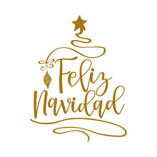 Feliz Navidad - Calligraphy Phrase For Christmas. Hand Drawn Lettering For Xmas Greetings Cards, Invitations.