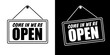 Come in we're open in signboard with a rope. Vector