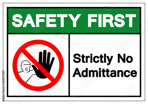 Safety First Strictly No Admittance Symbol Sign ,Vector Illustration, Isolate On White Background Label Canvas Print