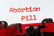 Abortion Pill Typed On Typewri...