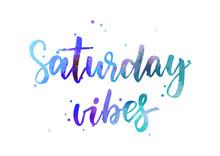 Saturday Vibes - Handwritten C...