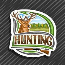 Vector Logo For Hunting, Decorative Cut Paper Label With Illustration Of White-tailed Deer Head On Trees Background, Original Typeface For Word Hunting And Old Rifle, Modern Signage For Hunt Club.