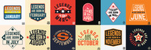 Legends Are Born In Various Months Vintage Typography Set. Design For The Badge, Tee Stamp, Applique, Label, T-shirt Print, Jeans, And Casual Wear. Vector Illustration