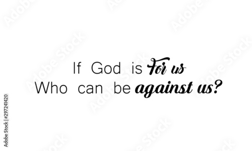 Fotografie, Obraz If God is for us who can be against us, Christian faith, typography for print or
