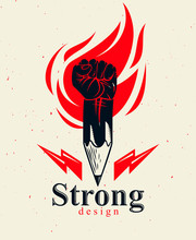 Strong Design Or Art Power Concept Shown As A Pencil With Clenched Fist Combined Into Symbol With Fire Flame, Vector Logo Or Creative Conceptual Icon For Designer Or Studio, Science Research.