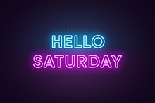 Neon Text Of Hello Saturday. G...