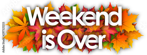 weekend is Over word and autumn leaves background Canvas-taulu