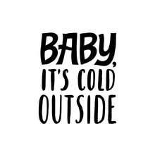 Baby. It's Cold Outside. Love ...