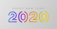 Vector Happy New Year 2020 Wallpaper With Geometric Colorful Gradient Text Cut On A Light Grey Background. For Seasonal Holiday Web Banners, Flyers And Festive Posters