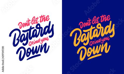 Handdrawn lettering of a phrase Don't let the bastards grind you down Canvas Print