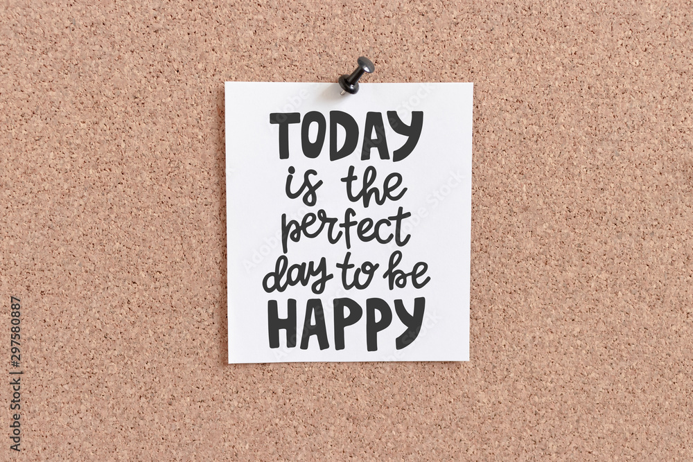 Fototapety, obrazy: Quote card hanging on corkboard. Today is the perfect day to be happy